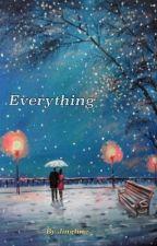 Everything.....(Taekook) by Jingle_Jingling