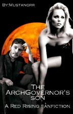 The ArchGovernor's Son (A Red Rising Fanfiction) by Mustangrr