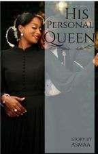 His Personal Queen  (An Islamic Novel- Nigeria) by asmaa_66