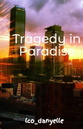 Tragedy in Paradise by lco_danyelle