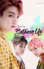 Between Us (Vkook) by ZoopApp
