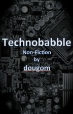 Technobabble by dougom