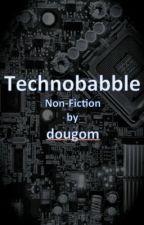 Technobabble by dougom
