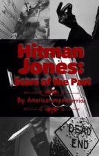 Hitman Jones: Scars of the Past by americarumpelwarrior