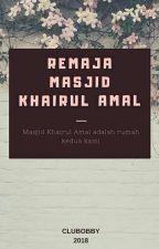Remaja Masjid Khairul Amal 🕌 by clubobby