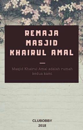 Remaja Masjid Khairul Amal 🕌 by hanbinbobbysquad