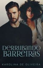 Derrubando Barreiras by karolina0909oliveira