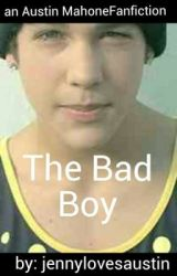 the bad boy(austinmahone fanfiction) by jennylovesbieber