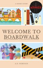 Welcome to Boardwalk by adsscruggs