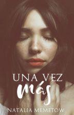 Una vez más (PAUSADA) by Maggmon