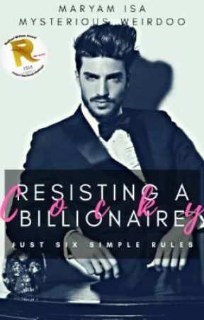 Resisting A Cocky Billionaire by Mysterious_Weirdoo