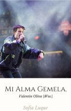 Mi Alma Gemela. - Valentín Oliva |Wos.| by SofiiLuque1601