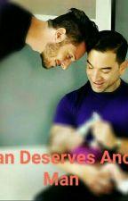 Every Man deserves Another Man [M2M] by GreyGreyGoAway
