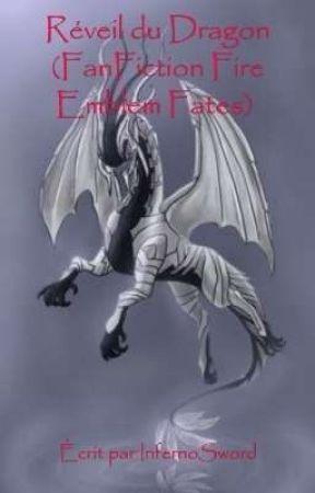 Réveil du Dragon - Tome 2 (FanFiction Fire Emblem Fates) by InfernoSword