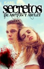 LOS SECRETOS DE ASHTON Y ASHLEY by isabelBv