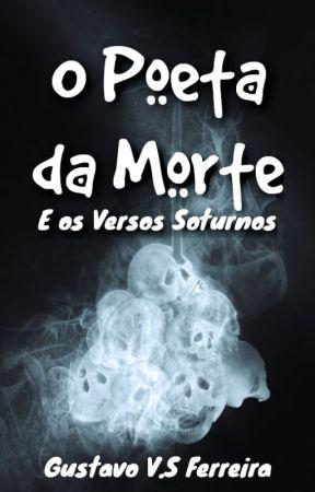 O Poeta da Morte III: Versos Soturnos [sonetos] [concluído] by gustavo-valerio