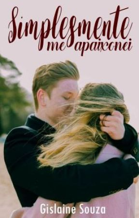 Simplesmente me Apaixonei   Trilogia Simplesmente by gislainealessandra31