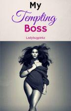 My Tempting Boss(BWWM)Editing by Ladybugpinkz