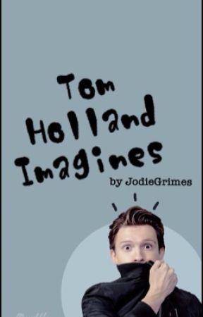 Tom Holland/Peter Parker Imagines - How you sleep (Tom) - Wattpad