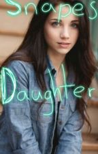 Snapes Daughter (a Harry Potter Fanfic ) by KTheReaper