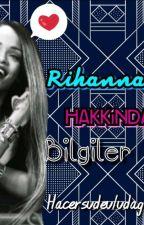 Rihanna Hakkında Bilgiler by Hacersudeuludag