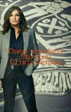 These are their stories ~ Olivia Benson by Celery04