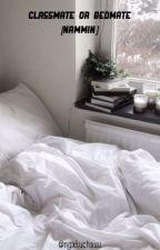 classmate or bedmate [nammin] by ngxtuchauu