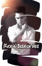 (Fuck a) Brendon Urie  by Lovaticatthedisco