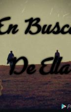 EN BUSCA DE ELLA by jjjh10