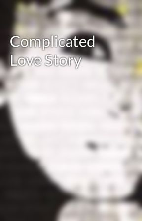 Complicated Love Story by x-unknown-x