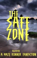 The Safe Zone (A Maze Runner Fanfiction) by dixie918