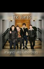 The Vamps Imagines And Preferences  by Brooklyns_Zelephant