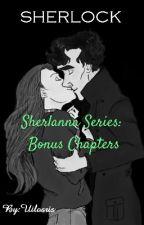 Sherlanna Series: Bonus Chapters by Uilosris