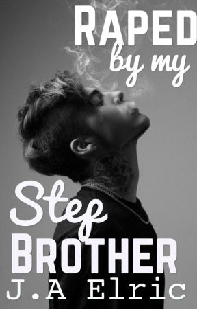Raped By My Step-Brother!! by bemuah