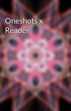 Oneshots x Reader by JC26stories