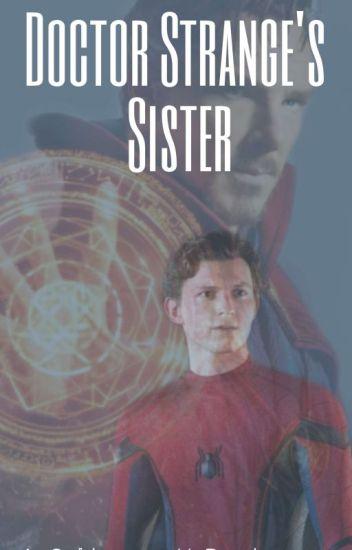 Doctor Strange's Sister (Spiderman X Reader) - Alexis Reid