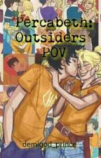 Percabeth: Outsiders POV (Percy Jackson Fanfiction) by demigodprince