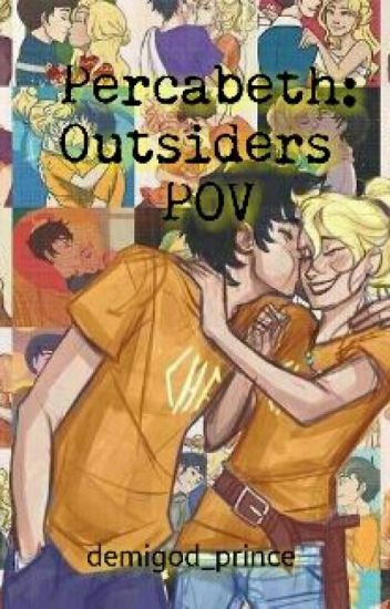 Percabeth: Outsiders POV (Percy Jackson Fanfiction)