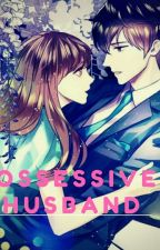 Possessive Husband by Navia_Assheqa