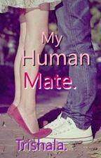My Human Mate. by trishala