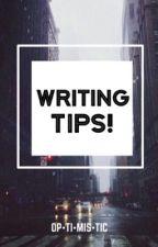Writing Tips by OP-TI-MIS-TIC