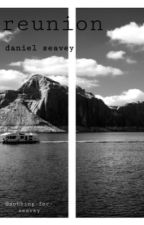 • reunion • daniel seavey  by sobbing-for-seavey