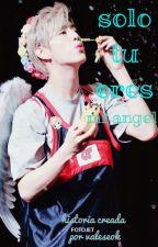 Solo tu eres mi angel (imagina con mark)-segunda temporada- by user47089082
