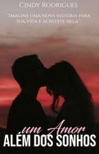 Um Amor Além Dos Sonhos - Livro 1 Da Serie Sonhos by Cindylover53
