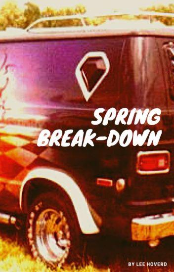 Spring Break-Down