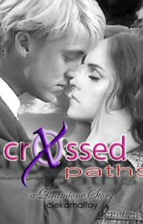 Crossed Paths (A Dramione Story) by CiekaMalfoy