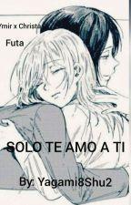 """Solo Te Amo A Ti""[PAUSADA] by Yagami8shu2"