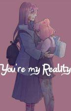 You're my Reality || Natsuki x Yuri ♡ by dokidokialena
