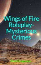 Wings of Fire Roleplay- Mysterious Crimes (INACTIVE) by SilverDragoness