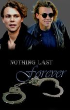 Nothing last forever (Segunda temporada de Dos Caras) Ashton Irwin. by TatexvioletAhs